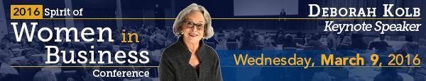 2016 Spirit of Women in Business Conference Keynote Speaker Deborah Kolb presenting on Wednesday, March 9, 2016