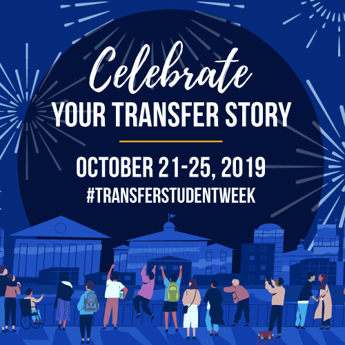 Celebrate Your Transfer Story - October 21-25, 2019