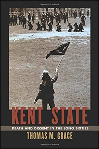 Kent State Death and Dissent in the Long Sixties bookcover