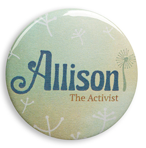 Allison the Activist Pin