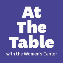 At The Table with the Women's Center