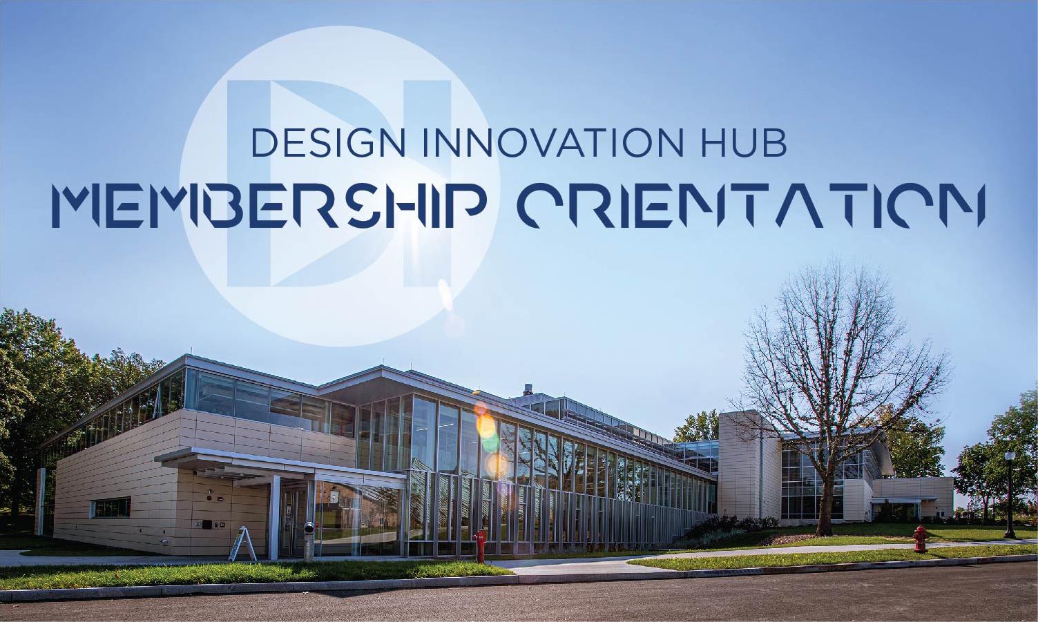 Design Innovation Hub Membership Orientation