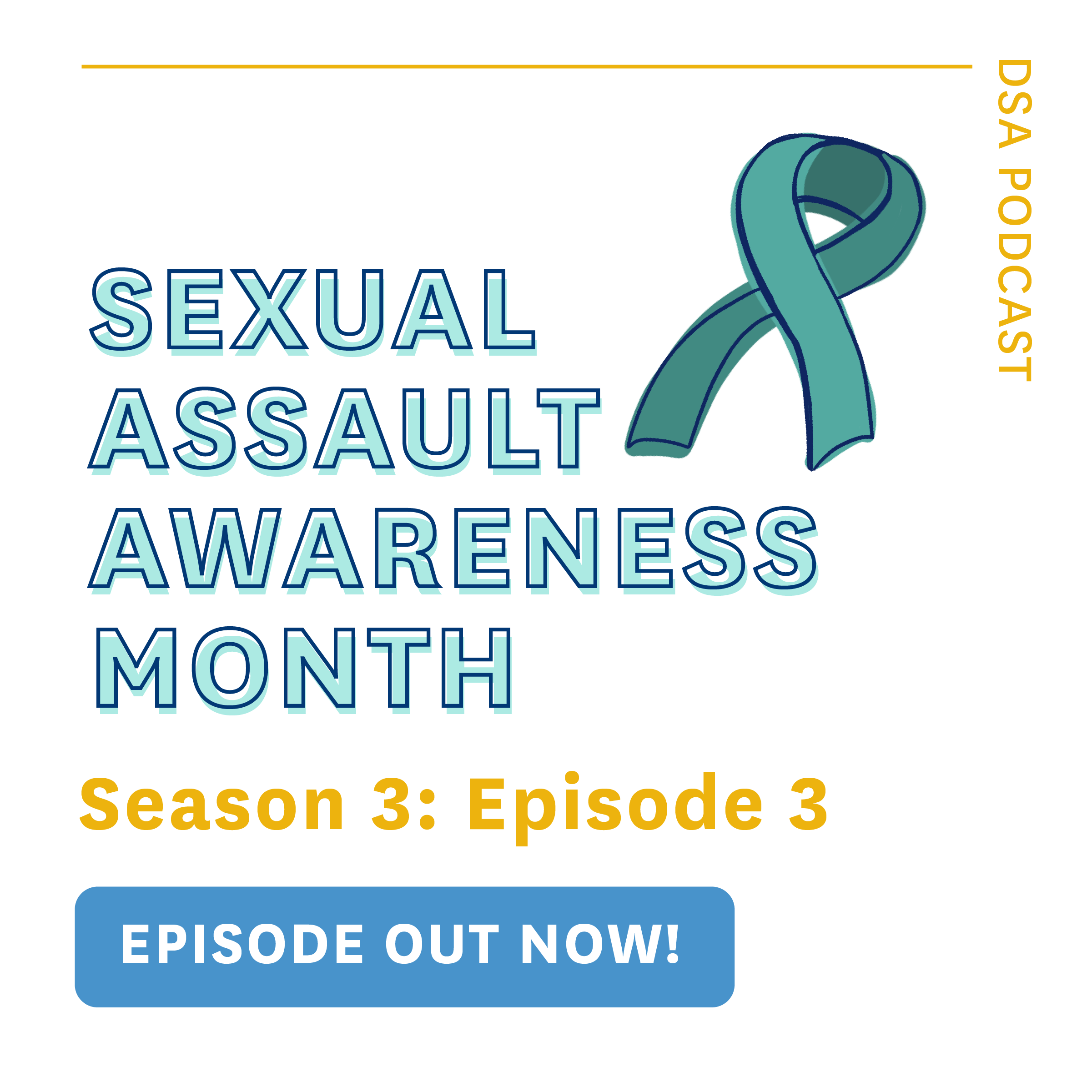 Sexual Assault Awareness Month, Episode Out Now