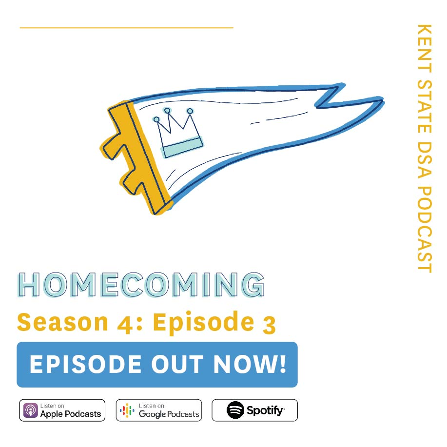 Kent State DSA Podcast: Homecoming Season 4: Episode 3 Out Now