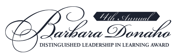 The 14th Annual Barbara Donaho Distinguished Leadership in Learning Award