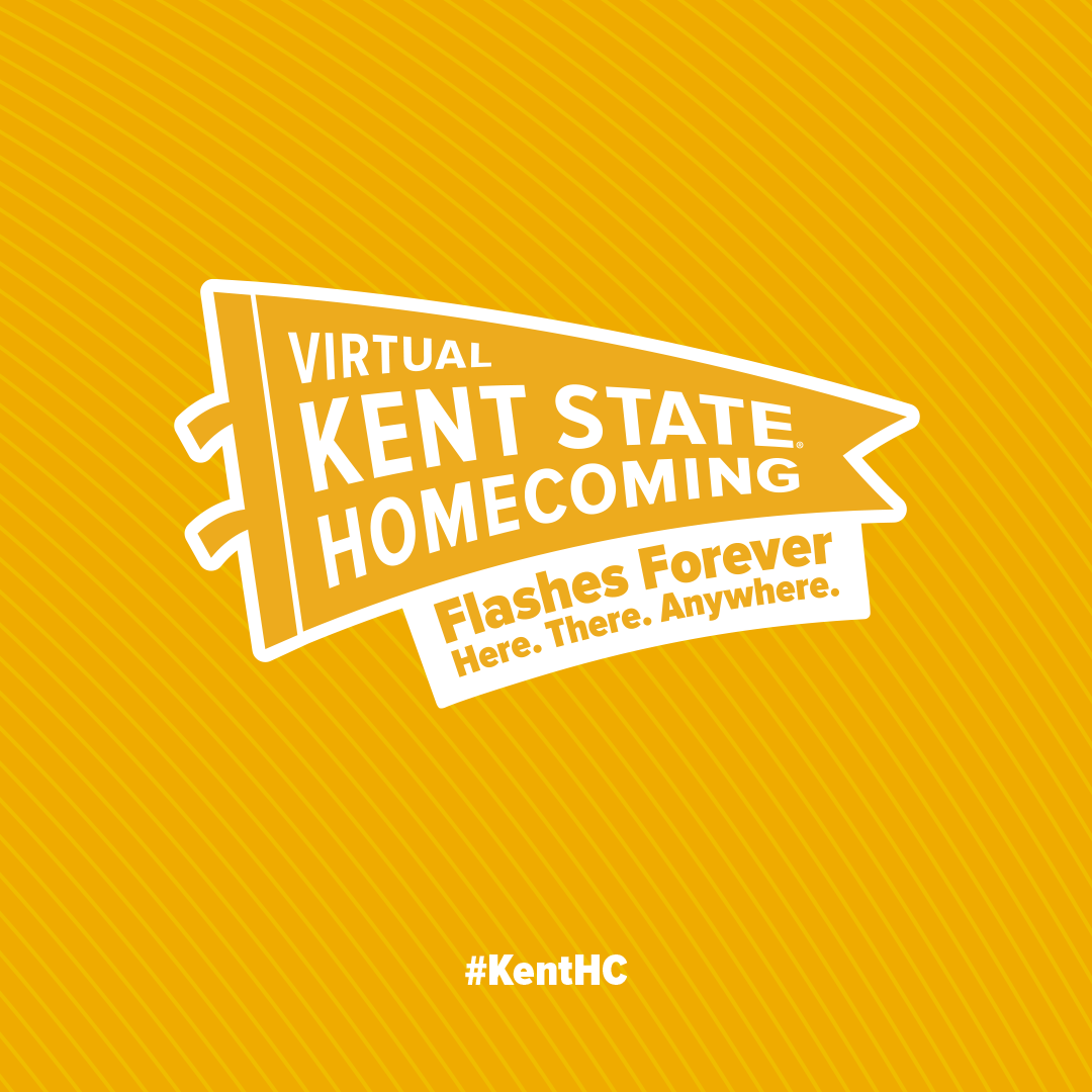 Virtual Kent State Homecoming: Flashes Forever-Here.There.Anywhere. #KentHC