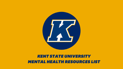 KENT STATE UNIVERSITY MENTAL HEALTH RESOURCES LIST
