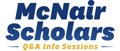 McNair Scholars Question and Answer Info Sessions