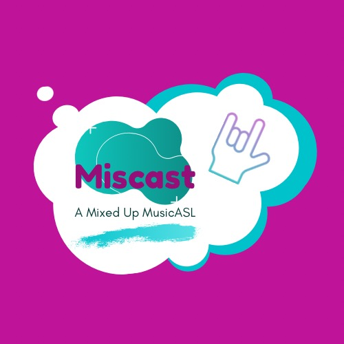 Miscast: A Mixed Up MusicASL