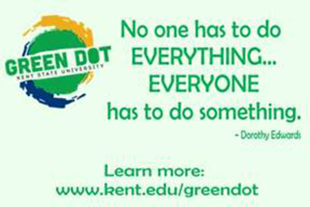 The Green Dot movement is seeking individuals, including faculty and staff members, who would like to learn more about how to create a welcoming community and promote safety at Kent State University.