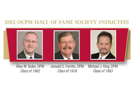 The Ohio College of Podiatric Medicine will induct three alumni into its Hall of Fame Society at the 2012 Glass Slipper Fete on May 19.