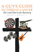 Ed Rossman, A Guy's Guide to Throat Cancer