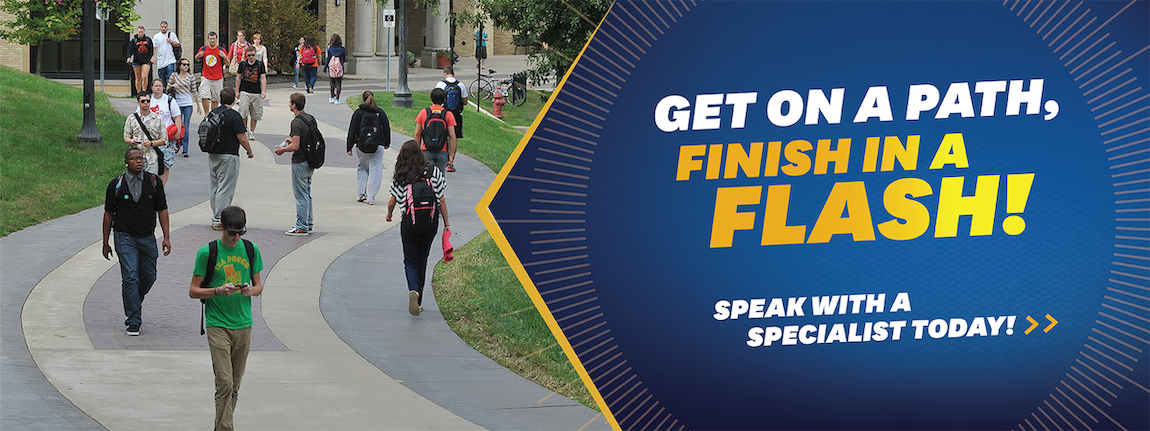 Get on a Path, Finish in a Flash! Speak with a Specialist Today!