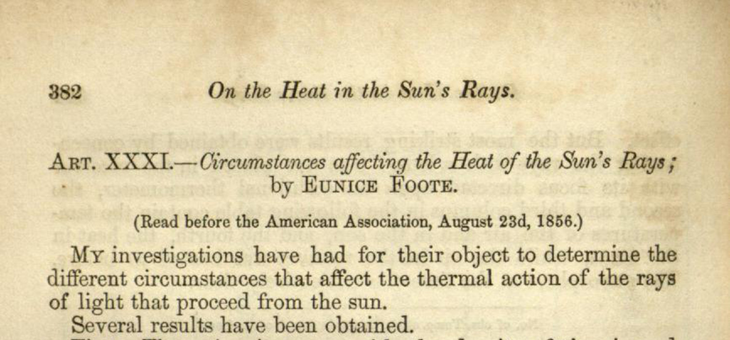 "Eunice Foote's article ""Circumstances Affecting the Heat of Sun's Rays"", in American Journal of Art and Science, 2nd Series, v. XXII/no. LXVI, November 1856, p. 382-383."