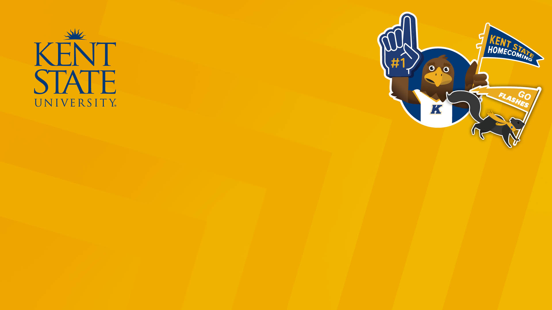 Kent State Homecoming background for Google Meet, Zoom and Microsoft Teams. Yellow Background with Kent State Logo, with Flash holding a banner for homecoming and a black squirrel holding a flag that says Go Flashes!