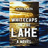 Whitecaps On The Lake, A Novel Published By TouchPoint Press, March, 2021 By Alice Licata, MA '85, PhD '88