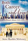 Both Career And Love: A Woman's Memoir 1959-1973 by Anne Rankin Mahoney, '59