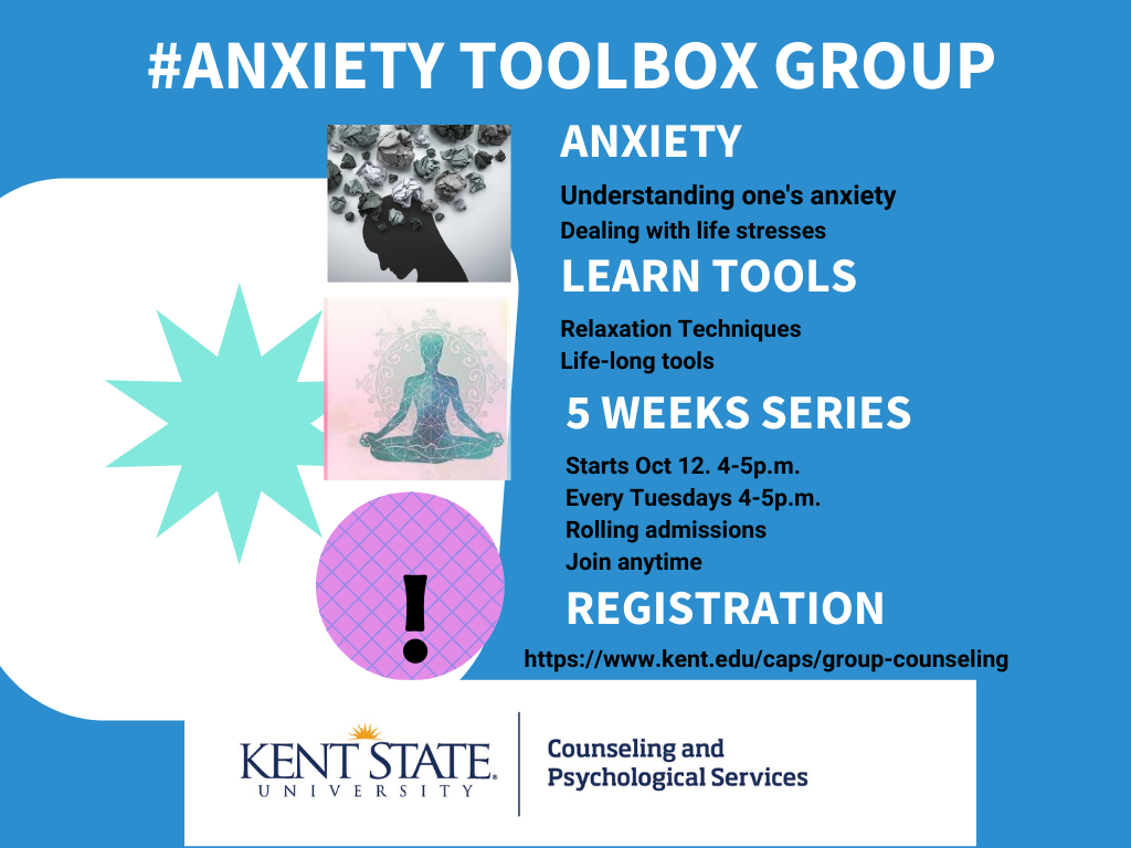 Anxiety toolbox group. Understanding one's anxiety, dealing with life stresses, relaxation techniques, life-long tools. Tuesdays starting Oct 12