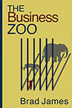 THE BUSINESS ZOO BY BRAD JAMES