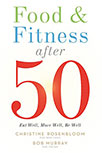 FOOD & FITNESS AFTER 50 BY CHRISTINE ROSENBLOOM