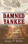 DAMNED YANKEE: THE STORY OF A MARRIAGE BY CAROLYN POLING SCHRIBER