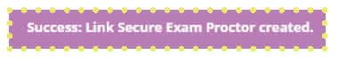 How to Create an Exam in Proctorio Successfully Added Secure Exam Proctor Tool
