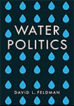 WATER POLITICS BY DAVID FELDMAN