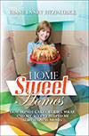 HOME SWEET HOMES: HOW BUNDT CAKES, BUBBLE WRAP, AND MY ACCENT HELPED ME SURVIVE NINE MOVES BY DIANE LANEY FITZPATRICK