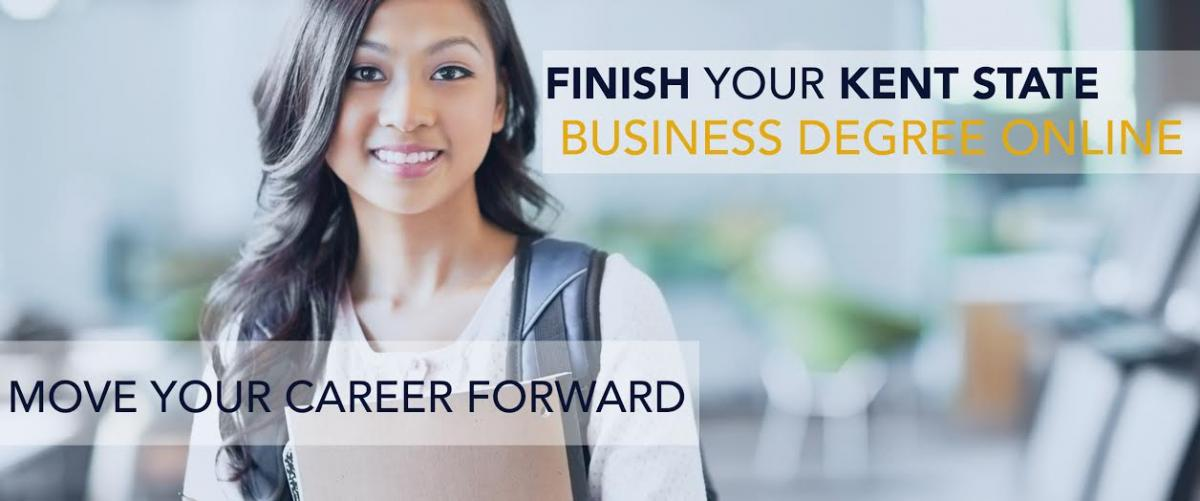 Finish your Kent State business degree, move your career forward