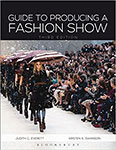 GUIDE TO PRODUCING A FASHION SHOW, 3RD EDITION BY JUDITH EVERETT