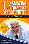 12 AMAZING FRANCHISE OPPORTUNITIES SECOND EDITION BY JOHN HAYES