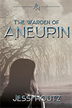 THE WARDEN OF ANEURIN BY JESSI HOUTZ