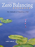 Zero Balancing Expanded: The Attitude of Awaiting a Fish by Judith Sullivan