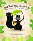 AND NOW YOU KNOW TOO! THE STORY OF HOW THE BLACK SQUIRREL CAME TO KENT BY DEBORAH WALKER AND KATHLEEN FRAZIER