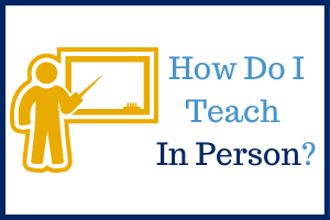 How do I Teach In Person text with instructor icon