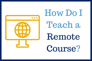 How do I Teach a Remote Course text with computer icon