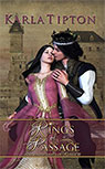 RINGS OF PASSAGE: A TIME TRAVEL NOVEL WITH RICHARD III BY KARLA TIPTON