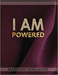 I AM Powered by MaryAnn Wohlwend
