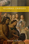 Global Indios: The Indigenous Struggle for Justice in Sixteenth-Century Spain by Nancy Van Deusen