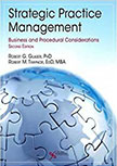 STRATEGIC PRACTICE MANAGEMENT: BUSINESS AND PROCEDURAL CONSIDERATIONS 2ND EDITION BY ROBERT GLASER