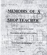 Memoirs of a Shop Teacher by Stanley Sipka