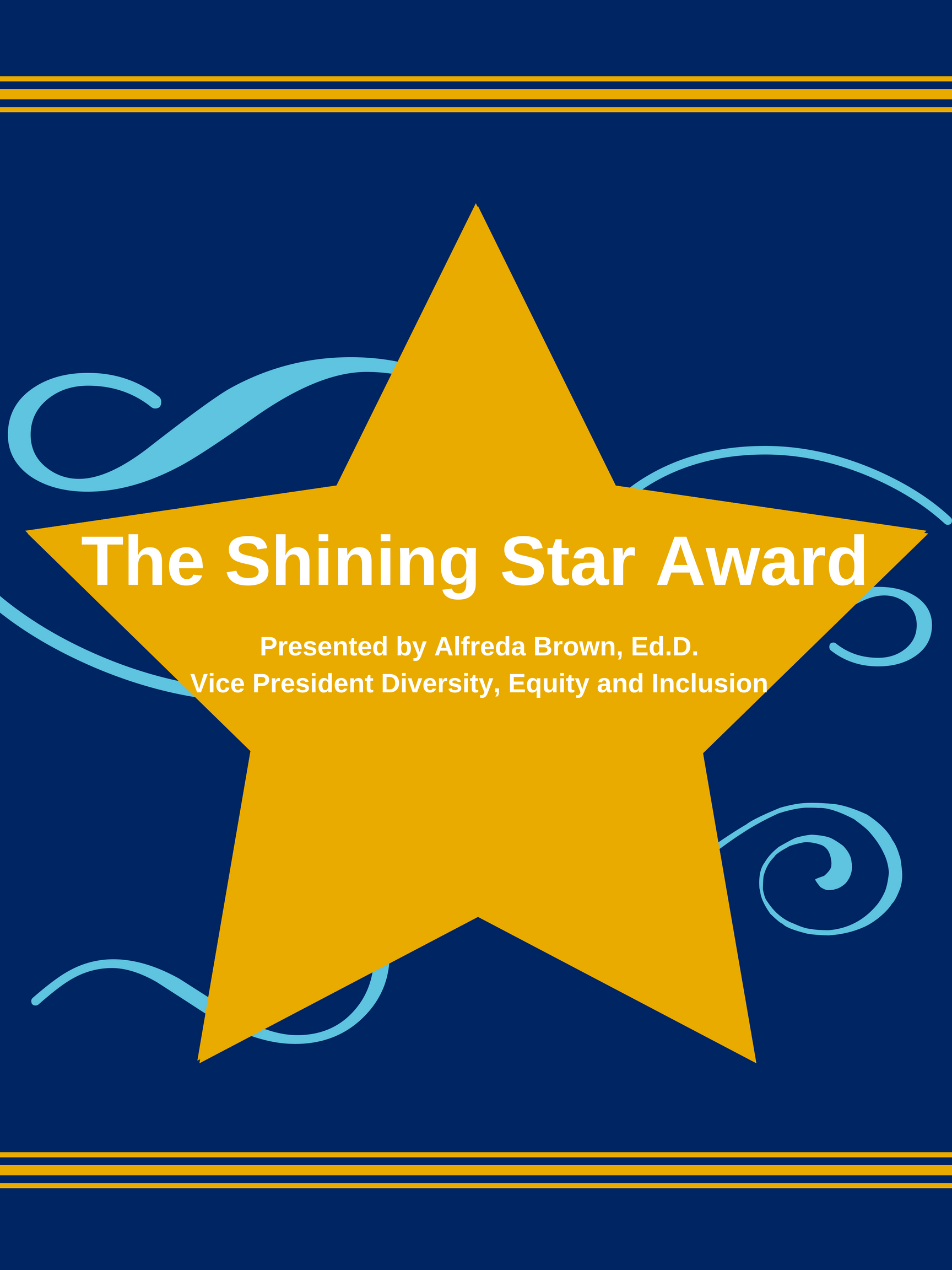 The Shining Stark Award presented by Alfreda Brown, Ed.D. Vice President for Diversity, Equity and Inclusion.