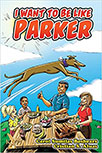 I WANT TO BE LIKE PARKER BY CAROL SUMILAS BOSHEARS
