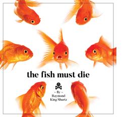 The Fish Must Die