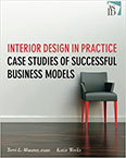 INTERIOR DESIGN IN PRACTICE: CASE STUDIES OF SUCCESSFUL BUSINESS MODELS BY TERRI MAURER