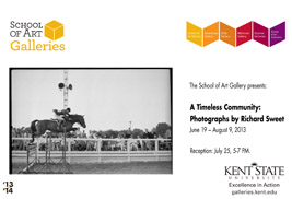 The Kent State University School of Art Gallery will present  A Timeless Community: Photographs by Richard Sweet from June 19 through Aug. 9.