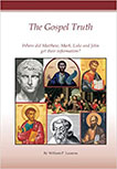 THE GOSPEL TRUTH: WHERE DID MATTHEW, MARK, LUKE AND JOHN GET THEIR INFORMATION? BY WILLIAM LAZARUS