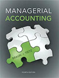 MANAGERIAL ACCOUNTING, WITH KAREN BRAUN, 4TH EDITION, PEARSON PRENTICE-HALL, 2014 BY WENDY TIETZ