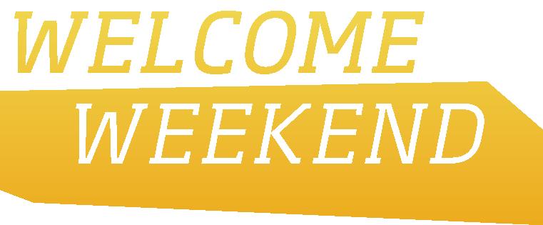 Welcome Weekend