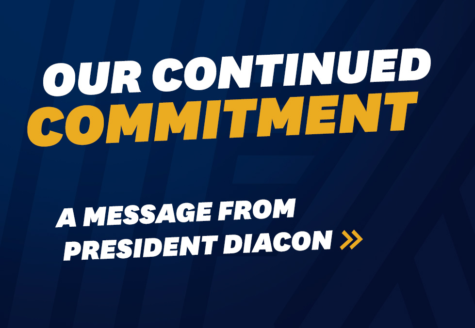 Our Continued Commitment: A Message From President Diacon